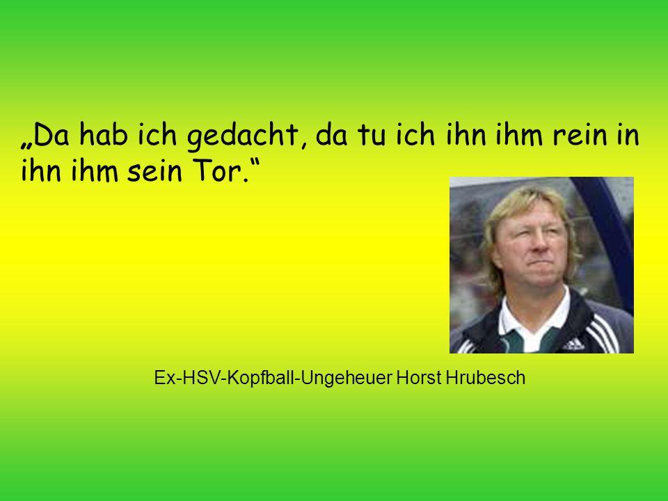 Ex-HSV-Kopfball-Ungeheuer Horst Hrubesch