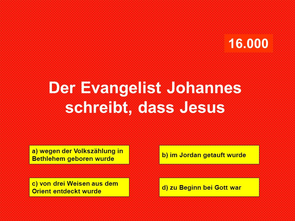 Der Evangelist Johannes schreibt, dass Jesus