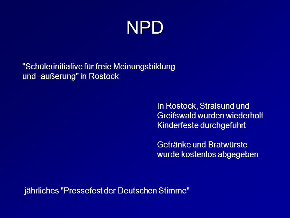 NPD Schülerinitiative für freie Meinungsbildung und -äußerung in Rostock.