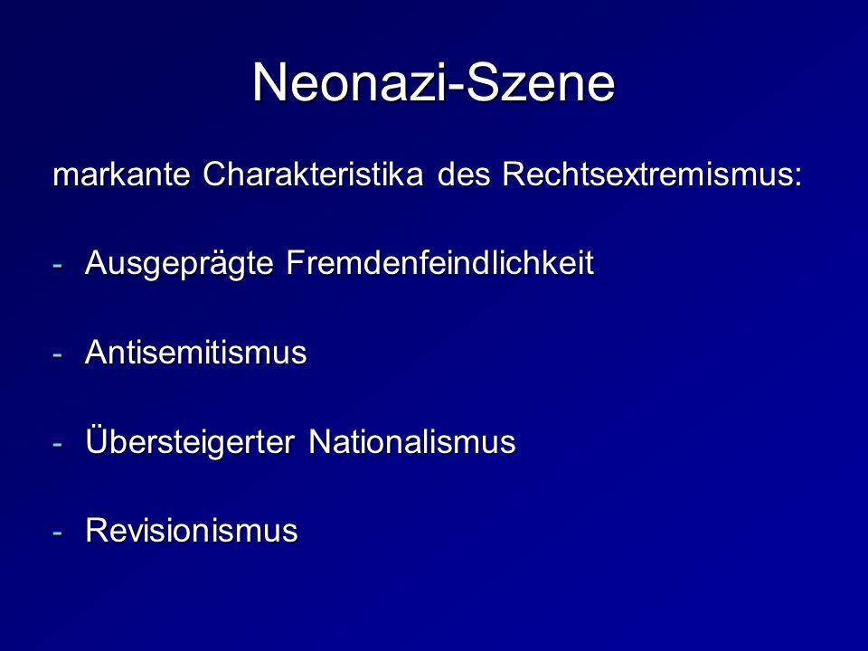 Neonazi-Szene markante Charakteristika des Rechtsextremismus:
