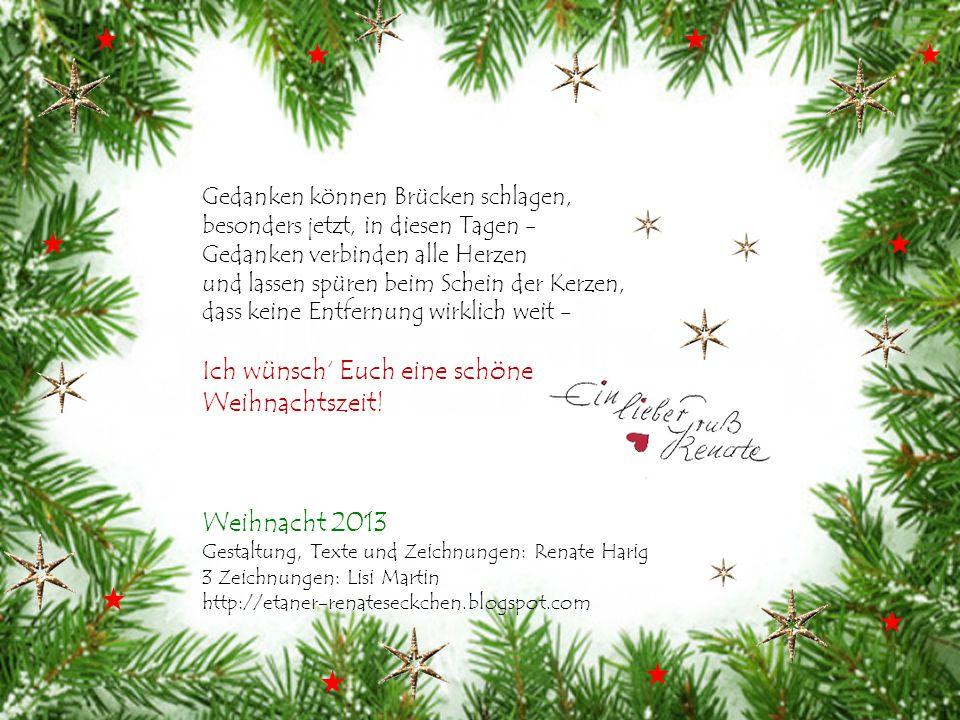 Ich wünsch' Euch eine schöne Weihnachtszeit!