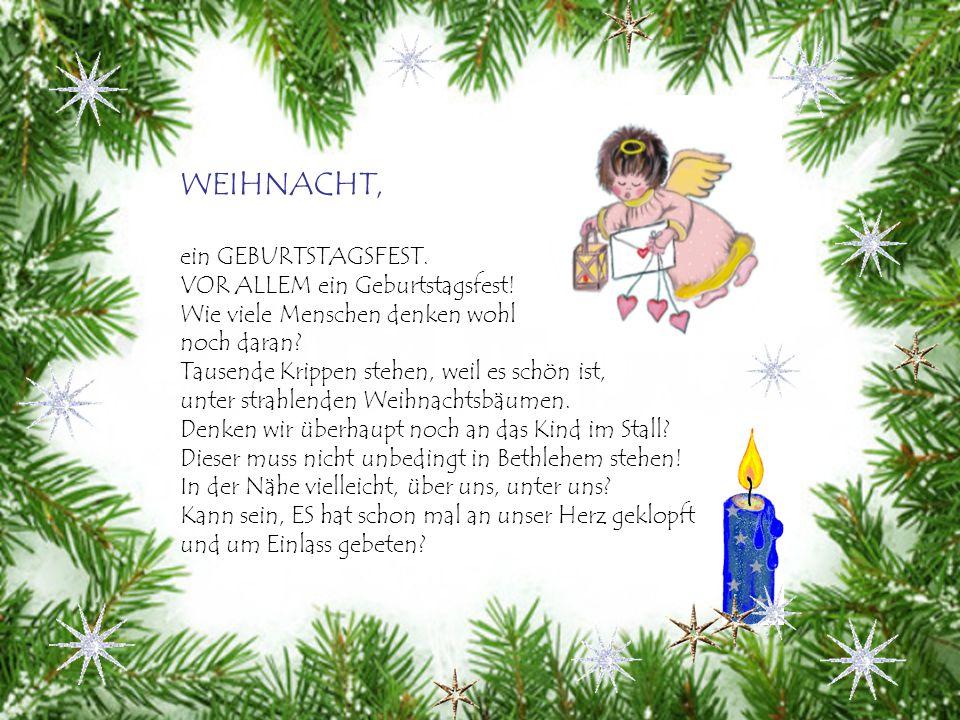 WEIHNACHT, ein GEBURTSTAGSFEST. VOR ALLEM ein Geburtstagsfest!