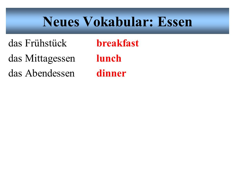 Neues Vokabular: Essen