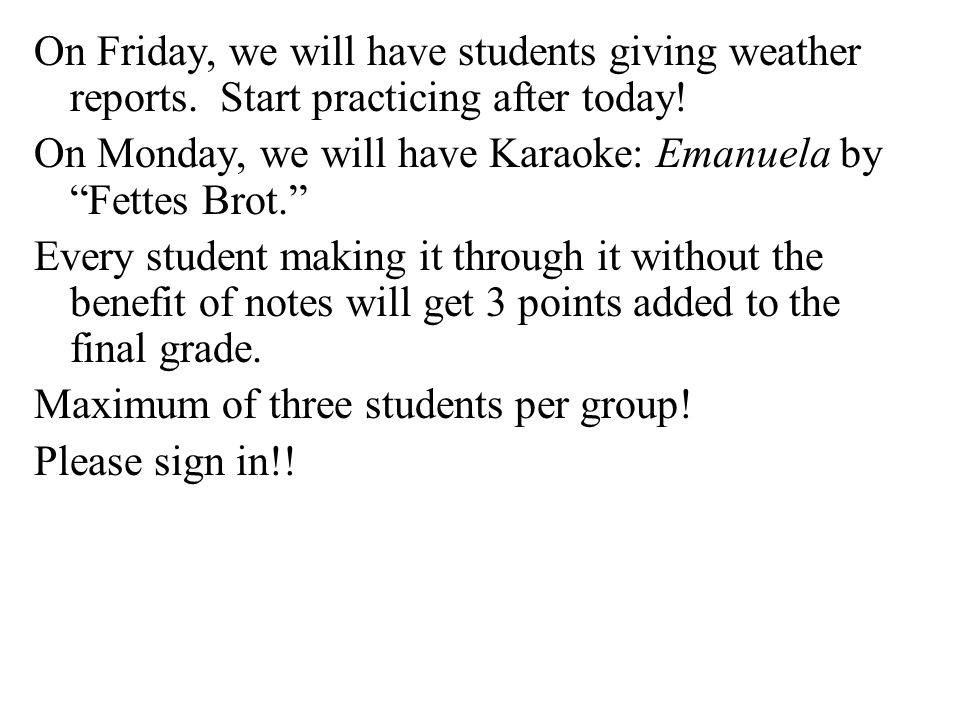 On Friday, we will have students giving weather reports