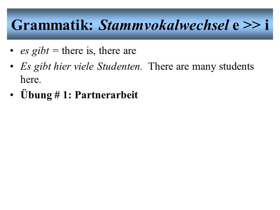 Grammatik: Stammvokalwechsel e >> i