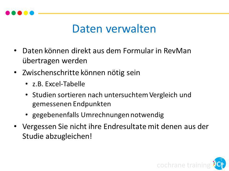 Daten verwalten Daten können direkt aus dem Formular in RevMan übertragen werden. Zwischenschritte können nötig sein.
