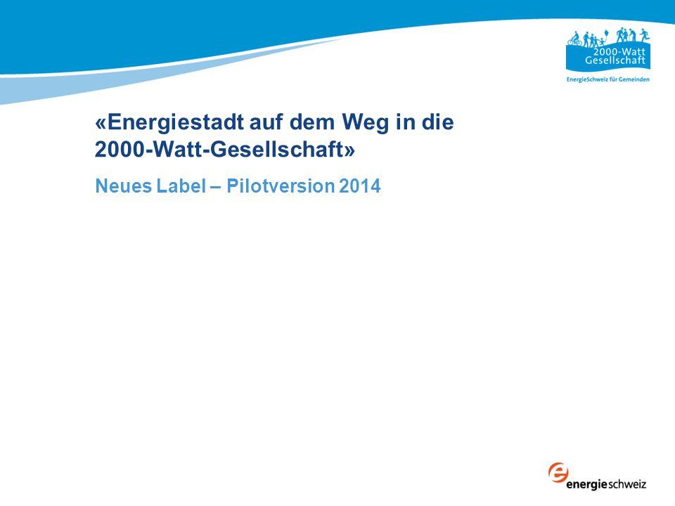 «Energiestadt auf dem Weg in die 2000-Watt-Gesellschaft»
