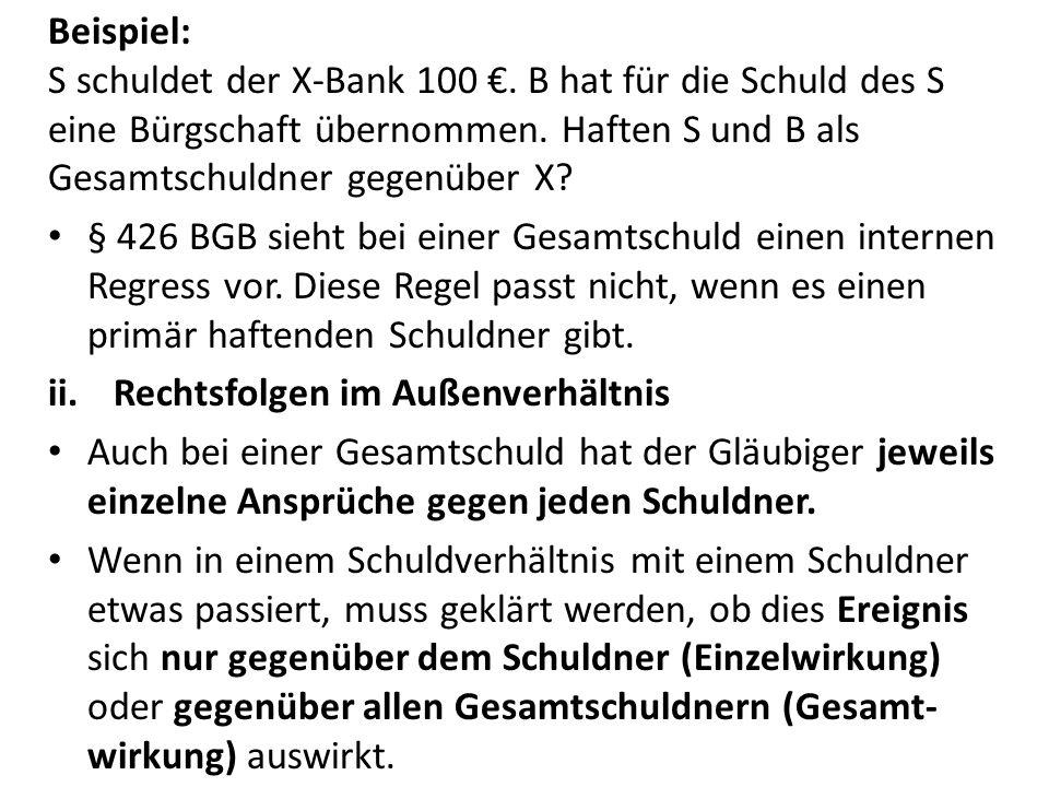 Beispiel: S schuldet der X-Bank 100 €