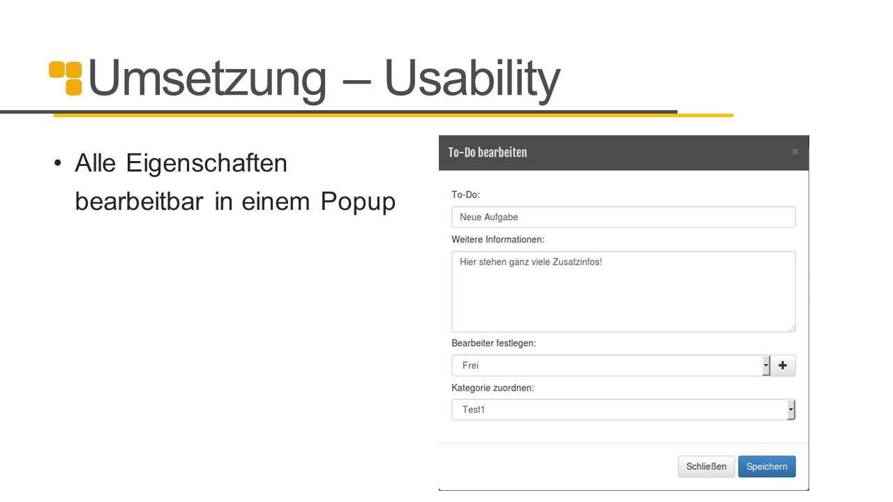 Umsetzung – Usability Alle Eigenschaften bearbeitbar in einem Popup 19