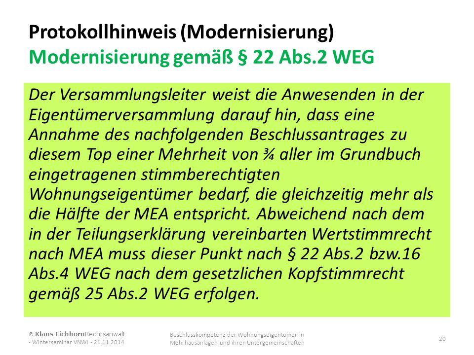 Protokollhinweis (Modernisierung) Modernisierung gemäß § 22 Abs.2 WEG