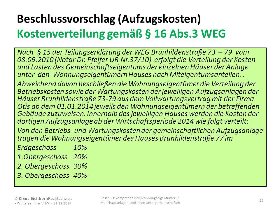 Beschlussvorschlag (Aufzugskosten) Kostenverteilung gemäß § 16 Abs