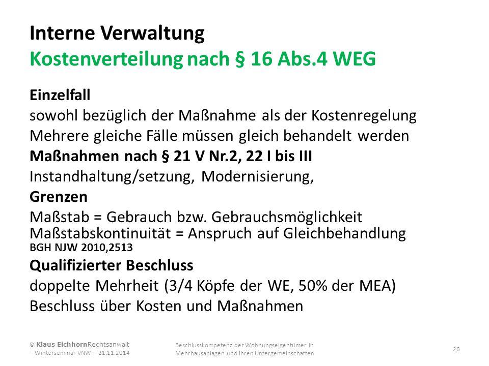 Interne Verwaltung Kostenverteilung nach § 16 Abs.4 WEG