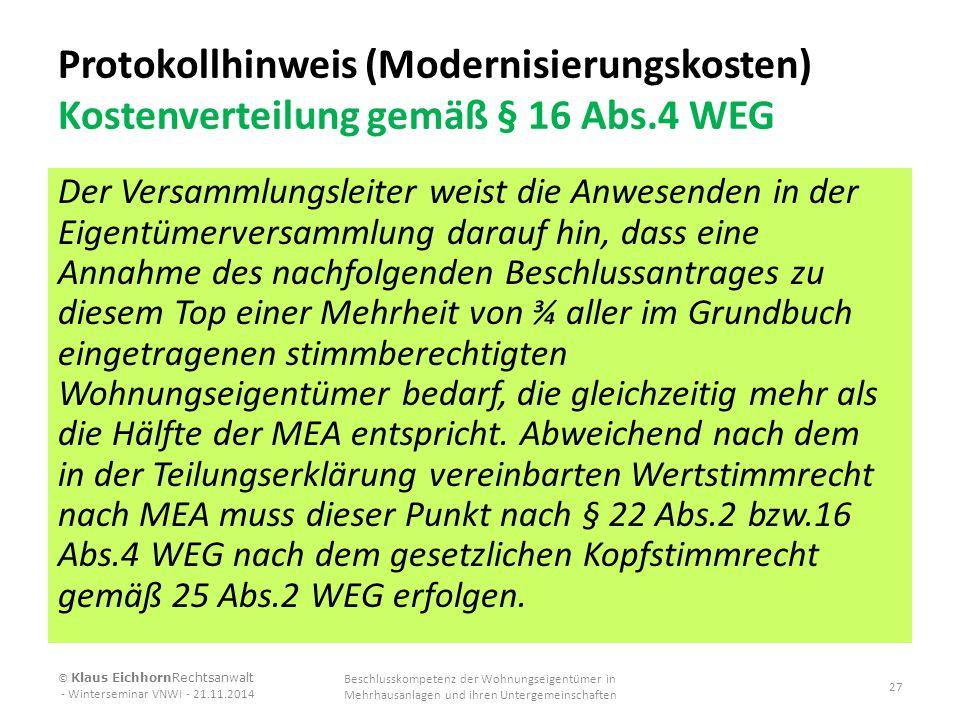 Protokollhinweis (Modernisierungskosten) Kostenverteilung gemäß § 16 Abs.4 WEG