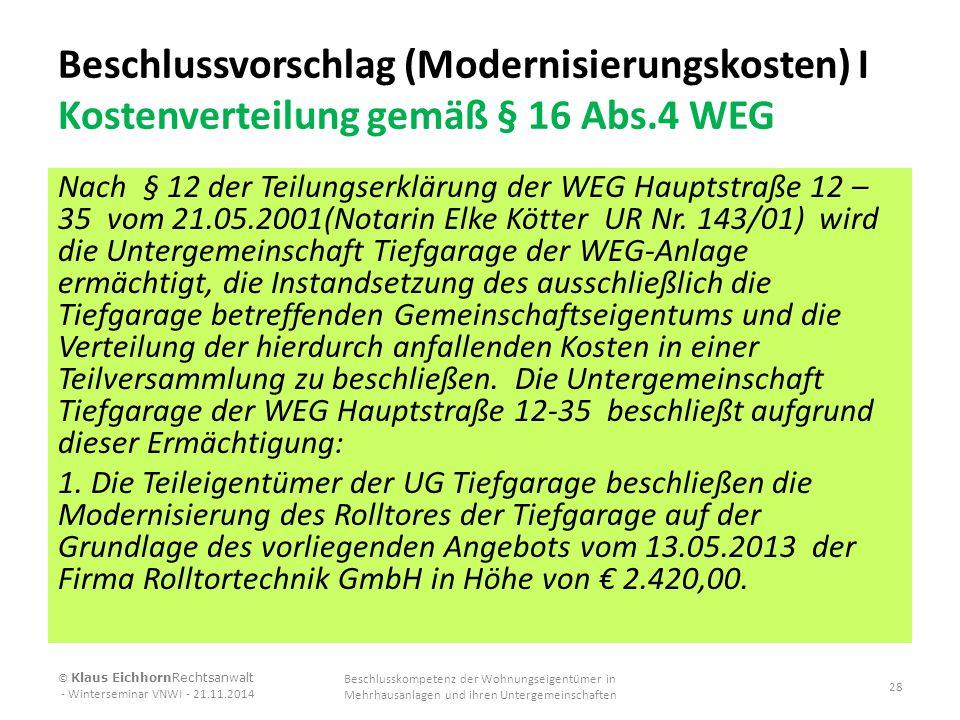 Beschlussvorschlag (Modernisierungskosten) I Kostenverteilung gemäß § 16 Abs.4 WEG