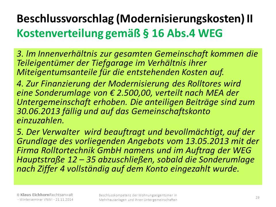 Beschlussvorschlag (Modernisierungskosten) II Kostenverteilung gemäß § 16 Abs.4 WEG