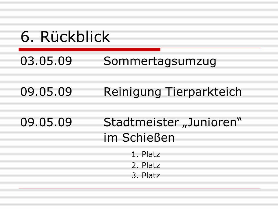6. Rückblick 03.05.09 Sommertagsumzug 09.05.09 Reinigung Tierparkteich