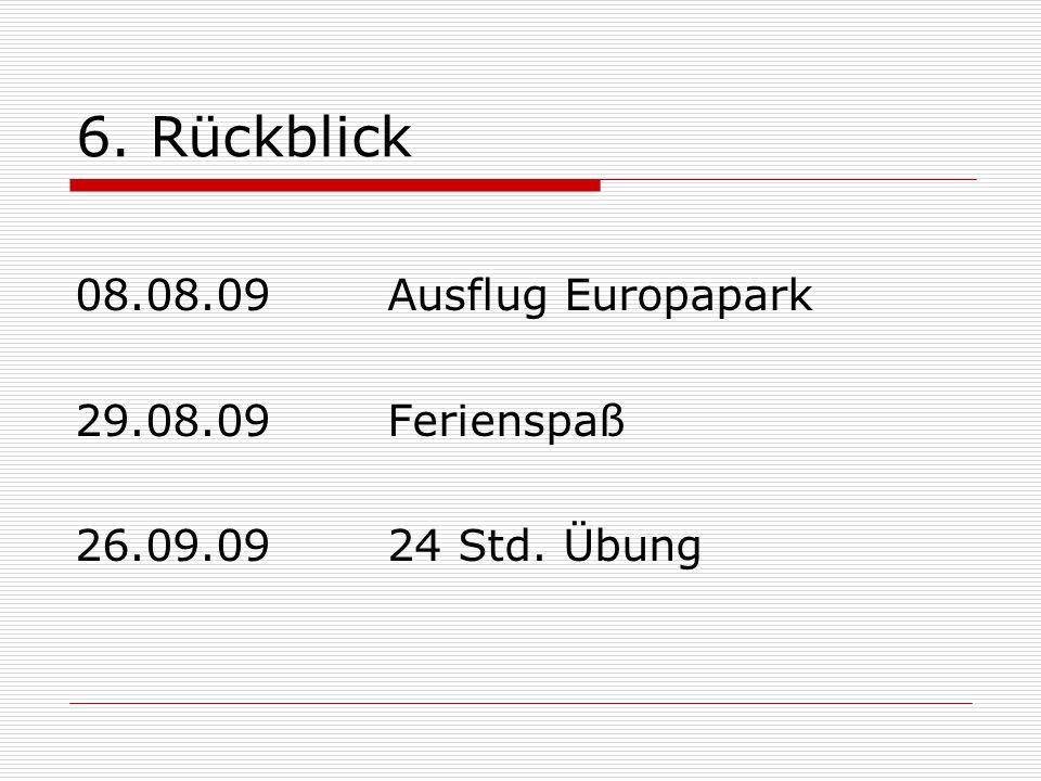 6. Rückblick 08.08.09 Ausflug Europapark 29.08.09 Ferienspaß