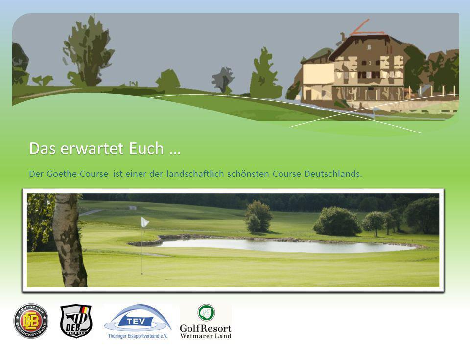 Das erwartet Euch … Der Goethe-Course ist einer der landschaftlich schönsten Course Deutschlands.