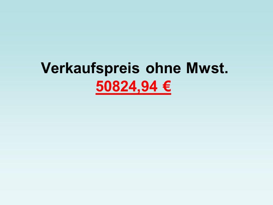 Verkaufspreis ohne Mwst. 50824,94 €