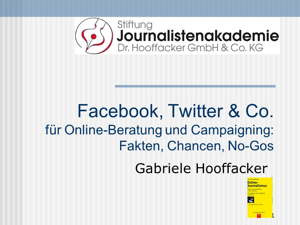 Facebook, Twitter & Co. für Online-Beratung und Campaigning: Fakten, Chancen, No-Gos