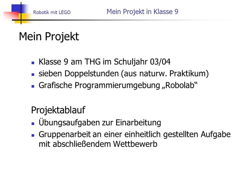Robotik mit LEGO Mein Projekt in Klasse 9