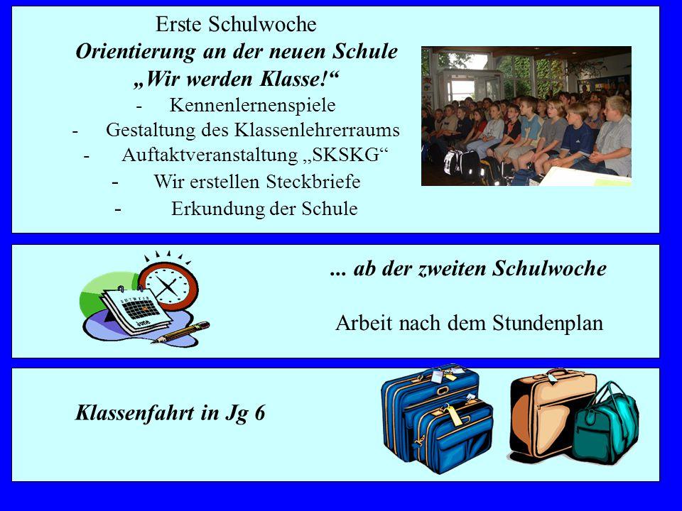 Orientierung an der neuen Schule ... ab der zweiten Schulwoche