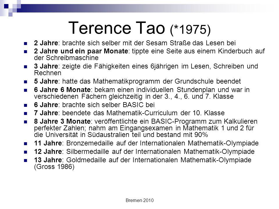 Terence Tao (*1975) 2 Jahre: brachte sich selber mit der Sesam Straße das Lesen bei.