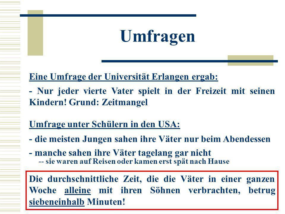 Umfragen Eine Umfrage der Universität Erlangen ergab: