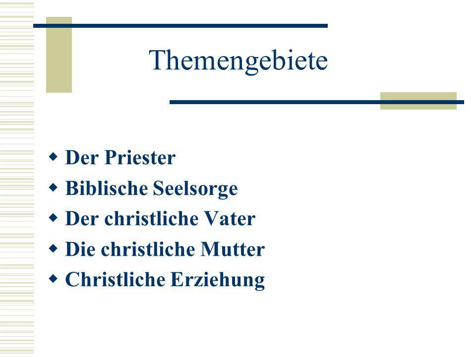 Themengebiete Der Priester Biblische Seelsorge Der christliche Vater