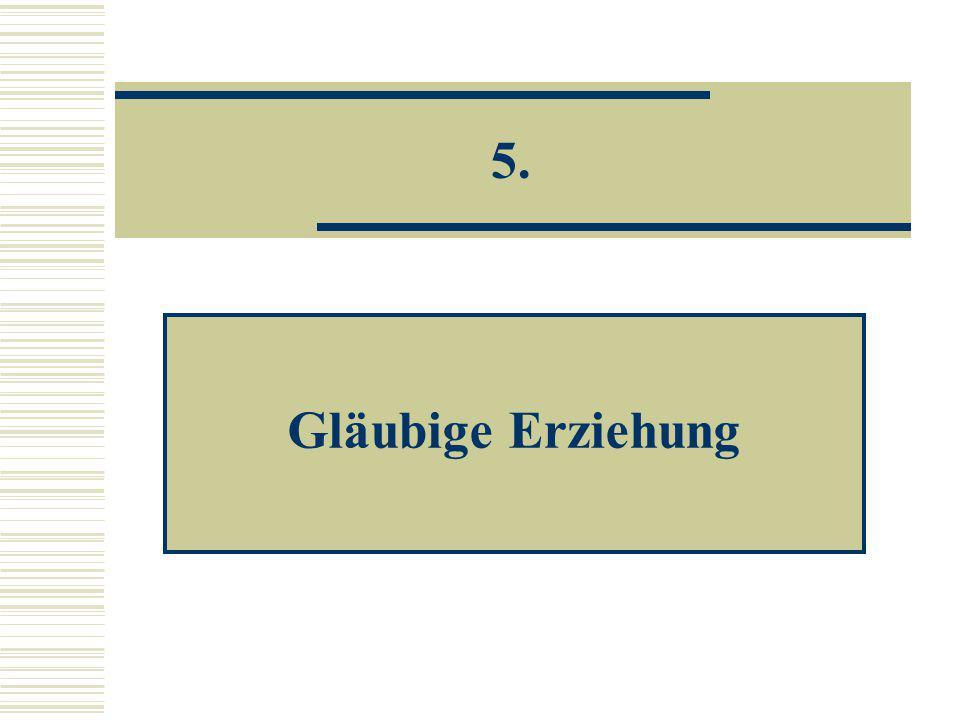 5. Gläubige Erziehung