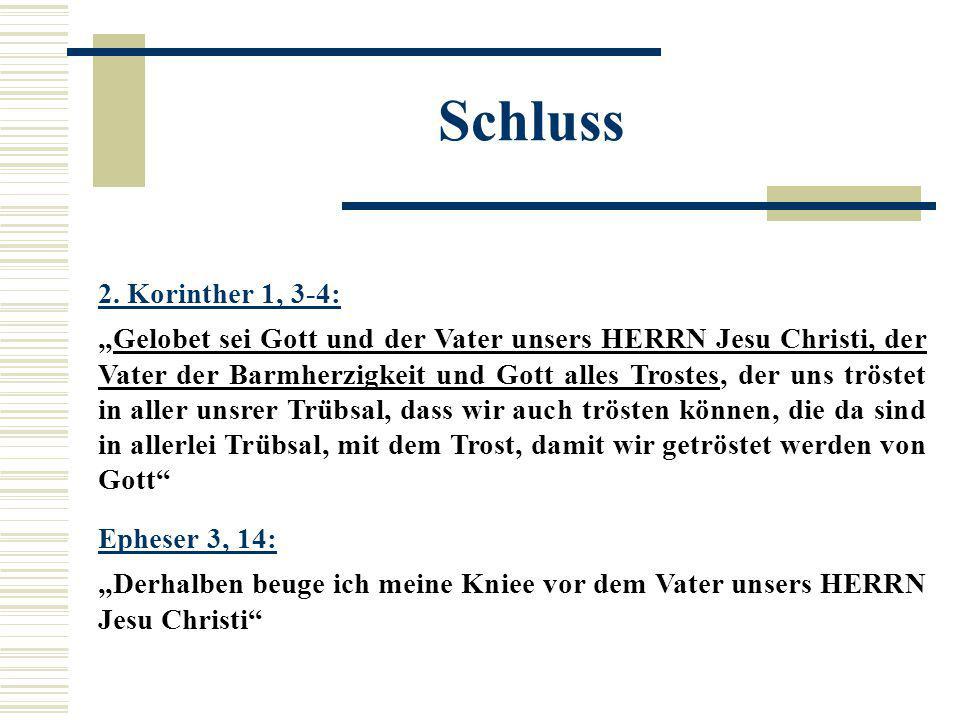 Schluss 2. Korinther 1, 3-4: