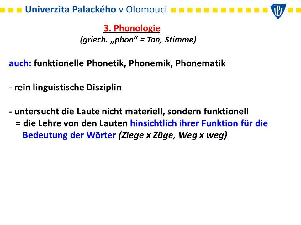 auch: funktionelle Phonetik, Phonemik, Phonematik