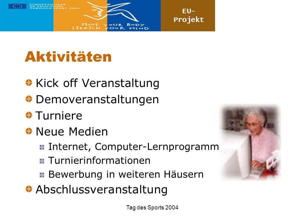 Aktivitäten Kick off Veranstaltung Demoveranstaltungen Turniere
