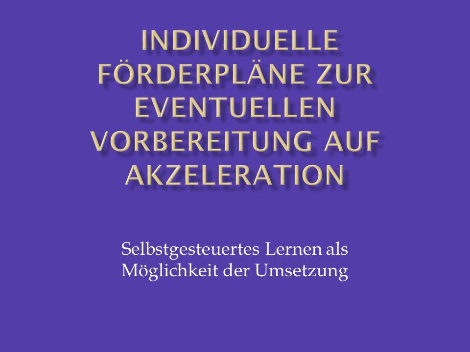 individuelle Förderpläne zur eventuellen Vorbereitung auf Akzeleration