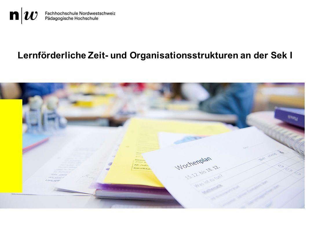 Lernförderliche Zeit- und Organisationsstrukturen an der Sek I