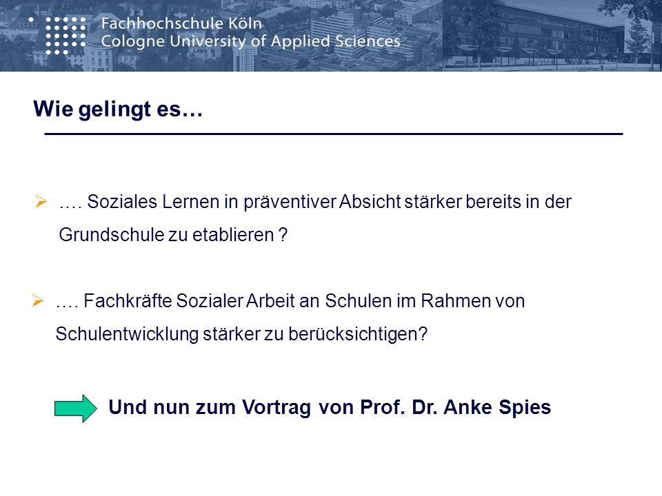 Wie gelingt es… Und nun zum Vortrag von Prof. Dr. Anke Spies