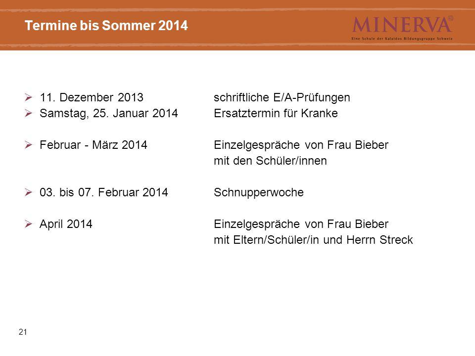 Termine bis Sommer 2014 11. Dezember 2013 schriftliche E/A-Prüfungen