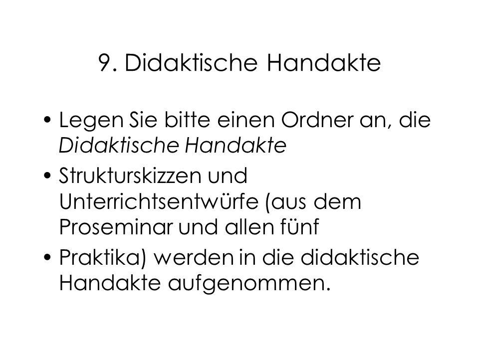 9. Didaktische Handakte Legen Sie bitte einen Ordner an, die Didaktische Handakte.