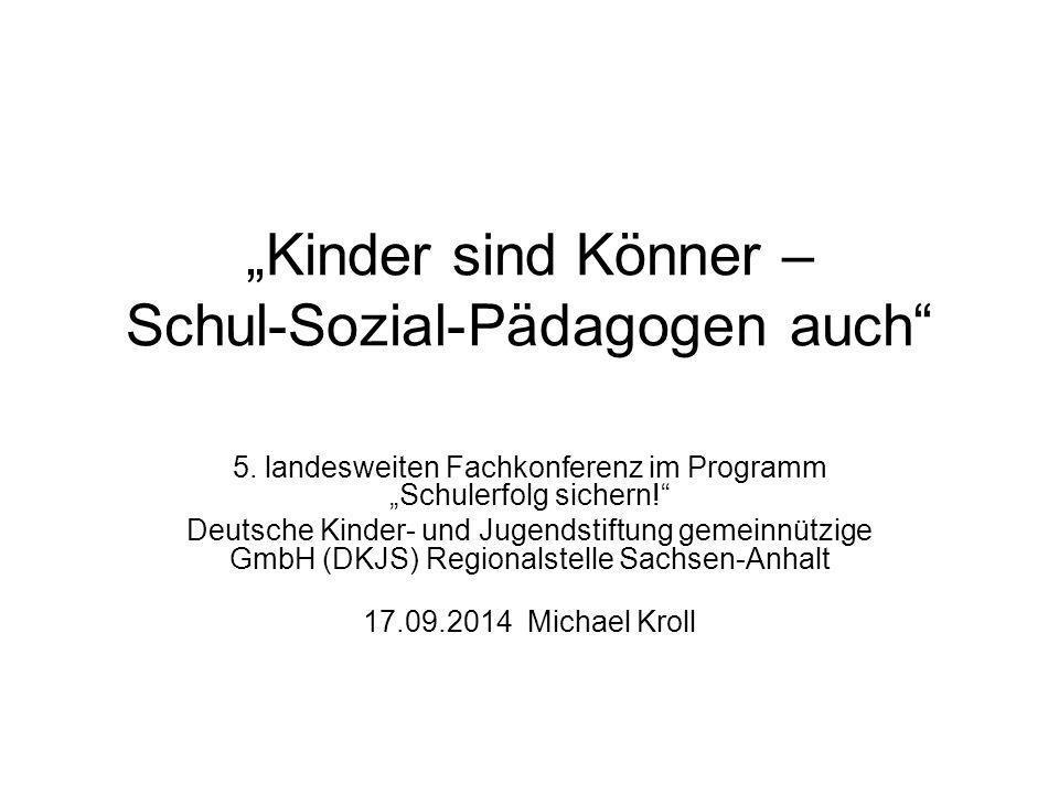 """""""Kinder sind Könner – Schul-Sozial-Pädagogen auch"""