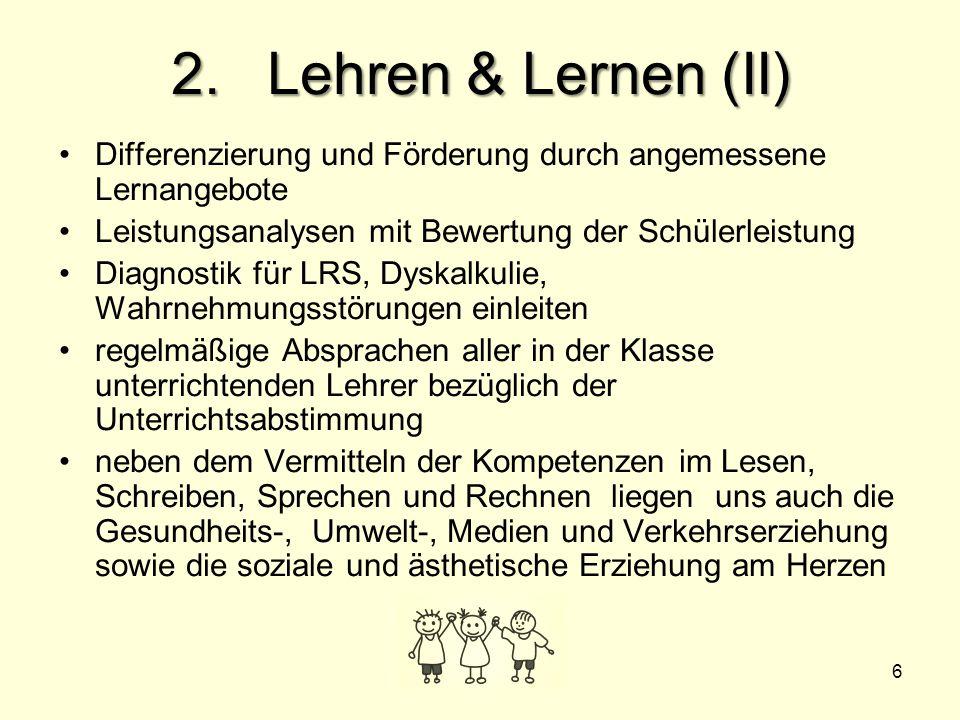 2. Lehren & Lernen (II) Differenzierung und Förderung durch angemessene Lernangebote. Leistungsanalysen mit Bewertung der Schülerleistung.