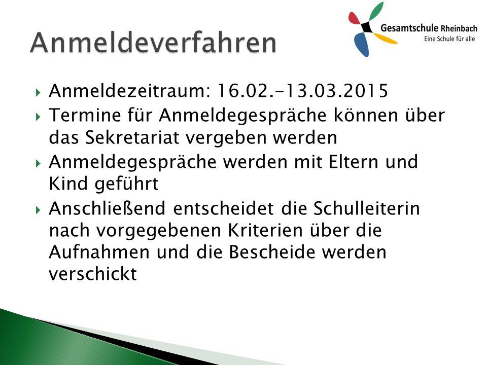 Anmeldeverfahren Anmeldezeitraum: 16.02.-13.03.2015