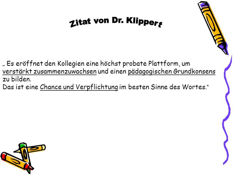 """Zitat von Dr. Klippert """" Es eröffnet den Kollegien eine höchst probate Plattform, um."""