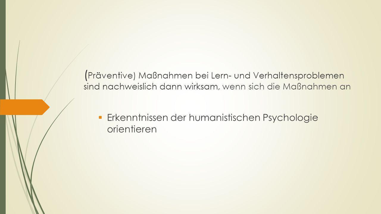 (Präventive) Maßnahmen bei Lern- und Verhaltensproblemen sind nachweislich dann wirksam, wenn sich die Maßnahmen an