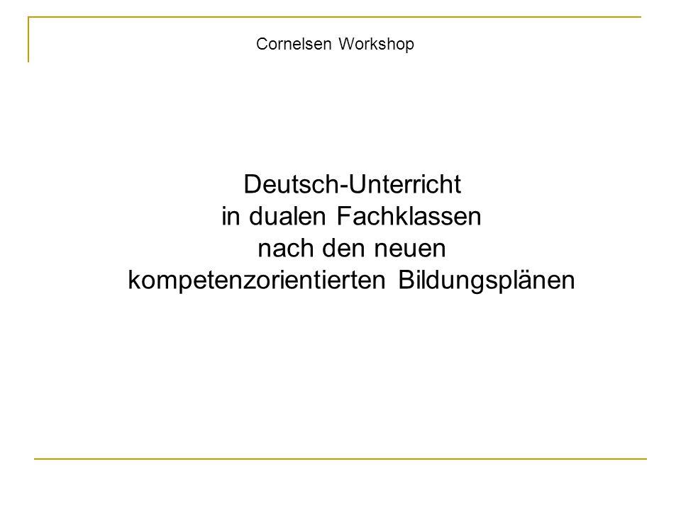 Cornelsen Workshop Deutsch-Unterricht in dualen Fachklassen nach den neuen kompetenzorientierten Bildungsplänen.