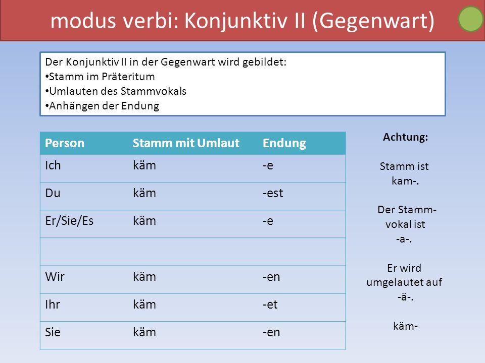 modus verbi: Konjunktiv II (Gegenwart)