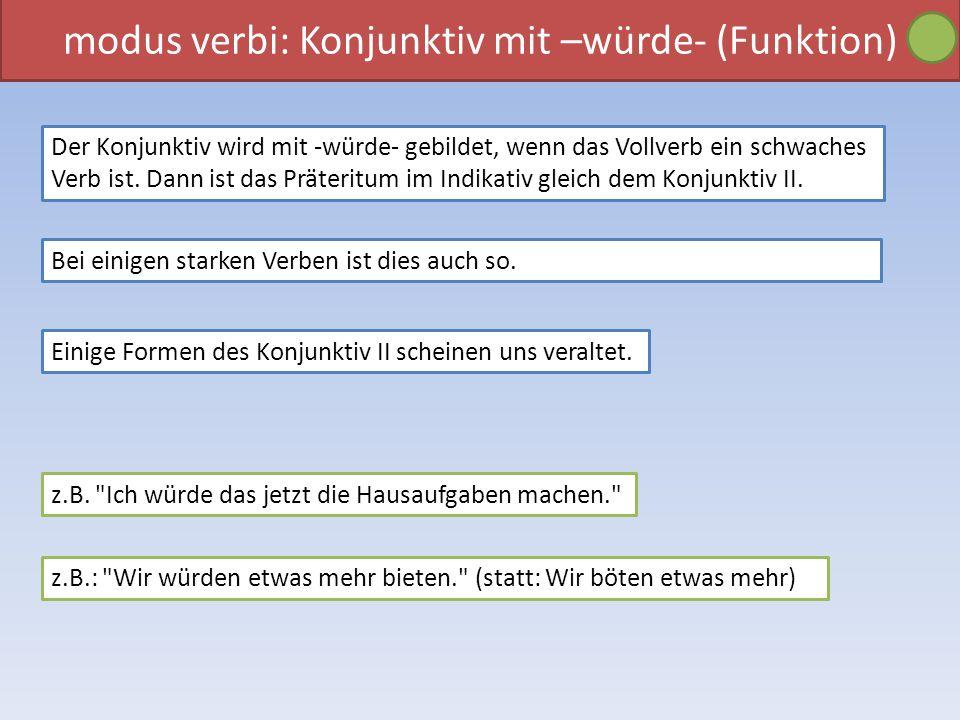 modus verbi: Konjunktiv mit –würde- (Funktion)