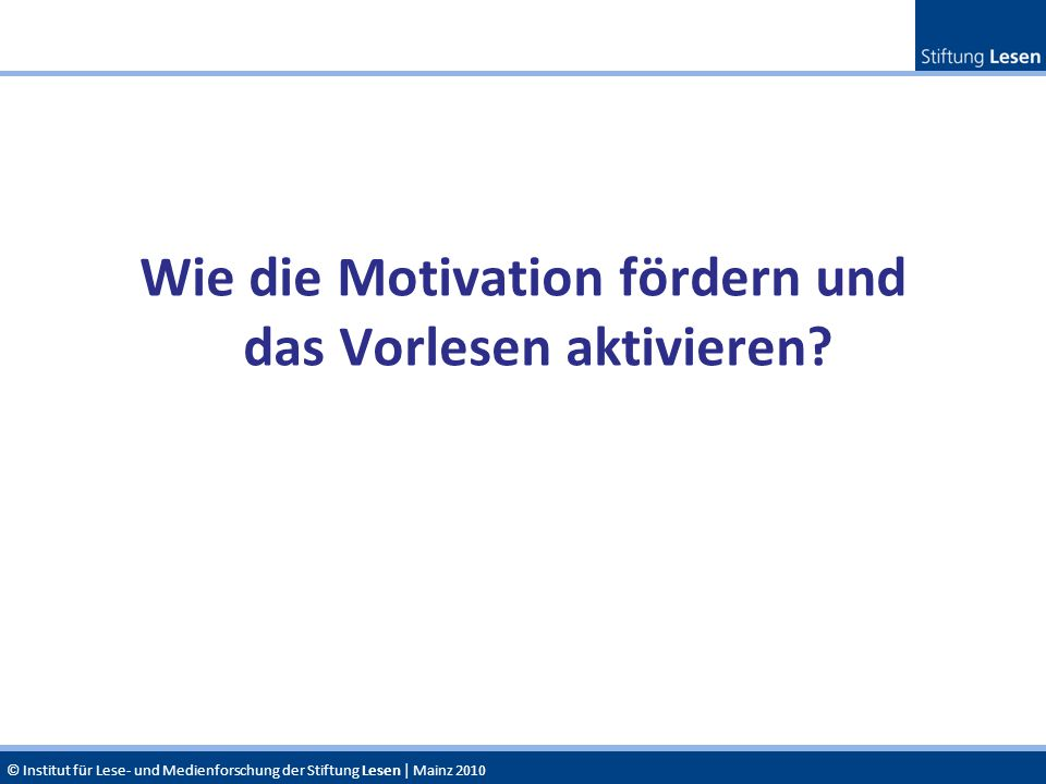 Wie die Motivation fördern und das Vorlesen aktivieren