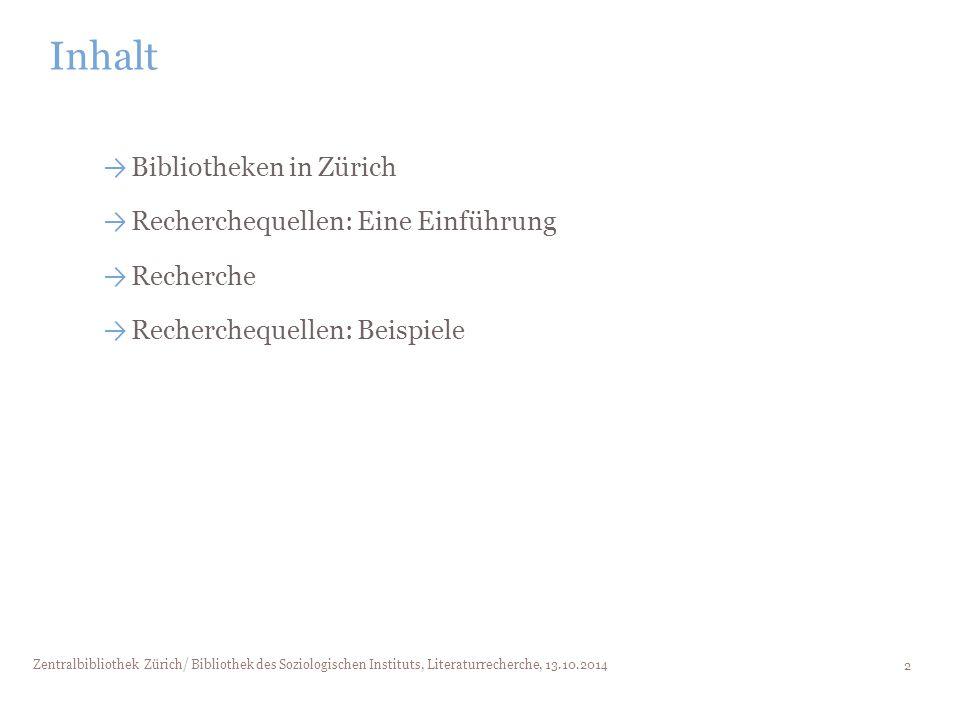Inhalt Bibliotheken in Zürich Recherchequellen: Eine Einführung