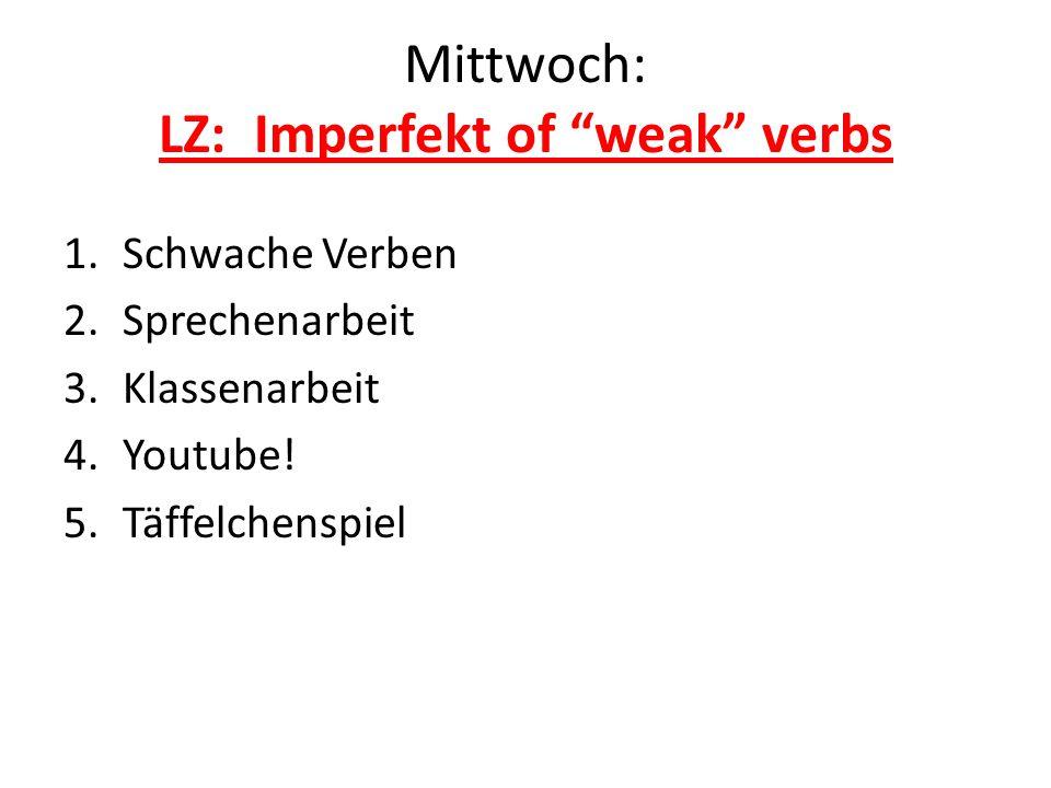 Mittwoch: LZ: Imperfekt of weak verbs