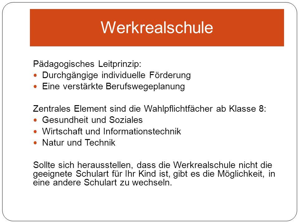 Werkrealschule Pädagogisches Leitprinzip: